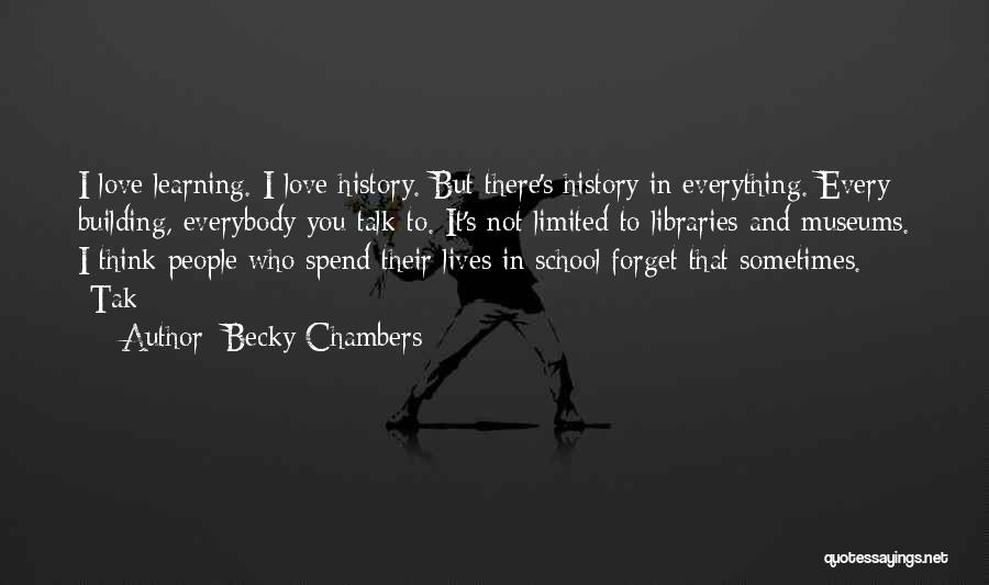 History And Learning Quotes By Becky Chambers