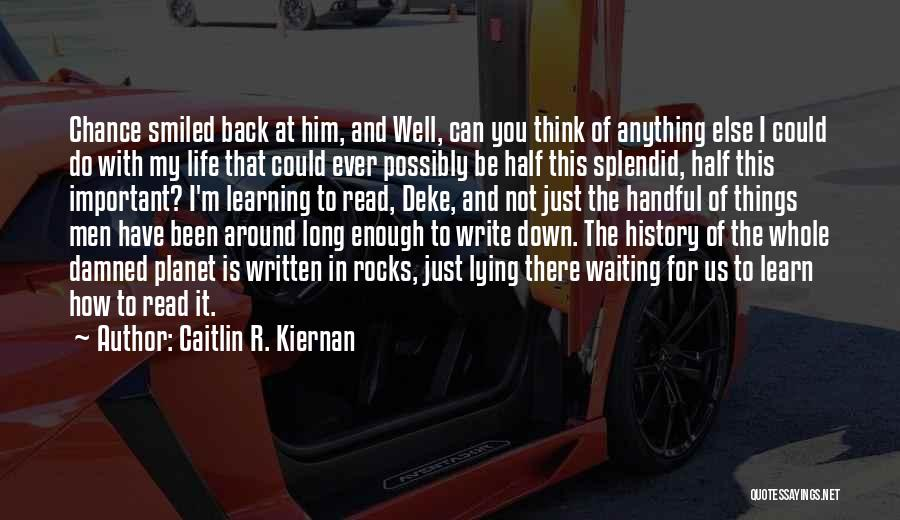 History And Learning Quotes By Caitlin R. Kiernan