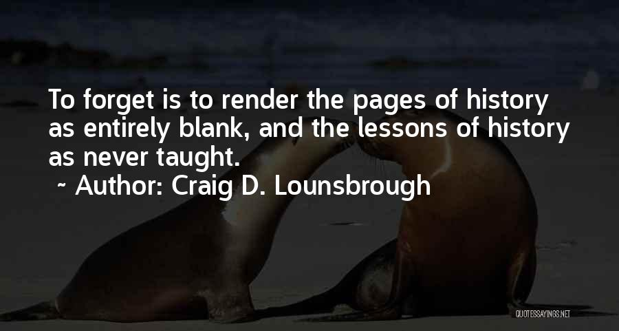 History And Learning Quotes By Craig D. Lounsbrough