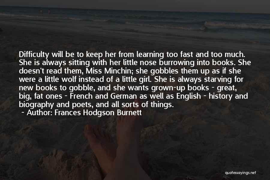 History And Learning Quotes By Frances Hodgson Burnett