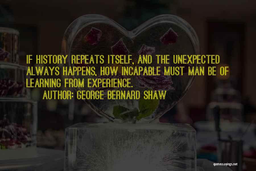 History And Learning Quotes By George Bernard Shaw