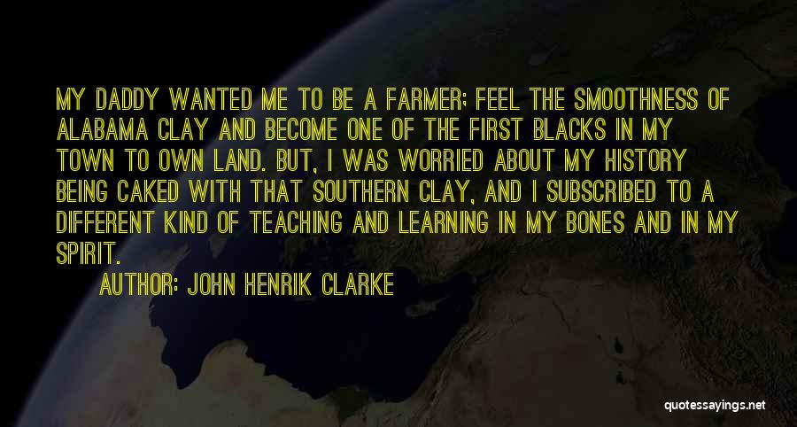 History And Learning Quotes By John Henrik Clarke