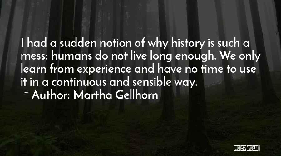 History And Learning Quotes By Martha Gellhorn