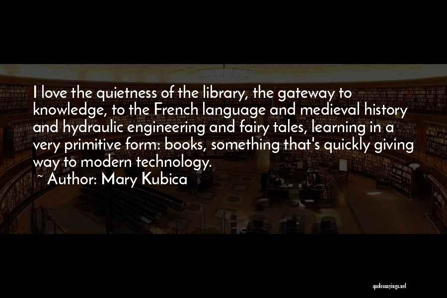 History And Learning Quotes By Mary Kubica