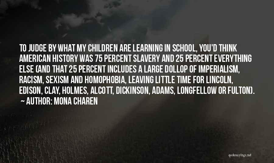 History And Learning Quotes By Mona Charen