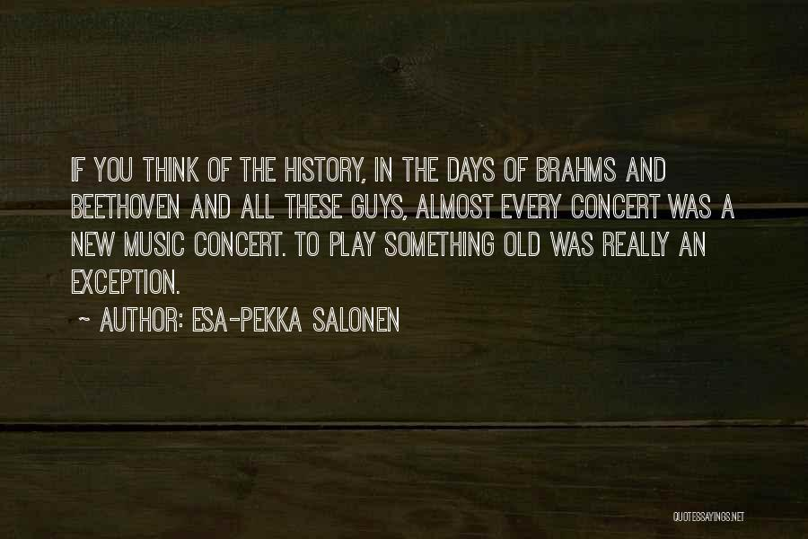 History And Music Quotes By Esa-Pekka Salonen