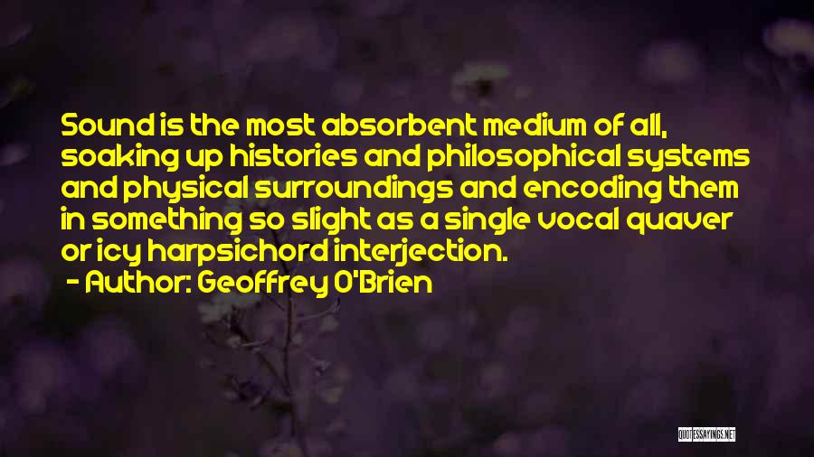 History And Music Quotes By Geoffrey O'Brien