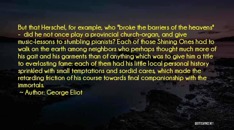 History And Music Quotes By George Eliot