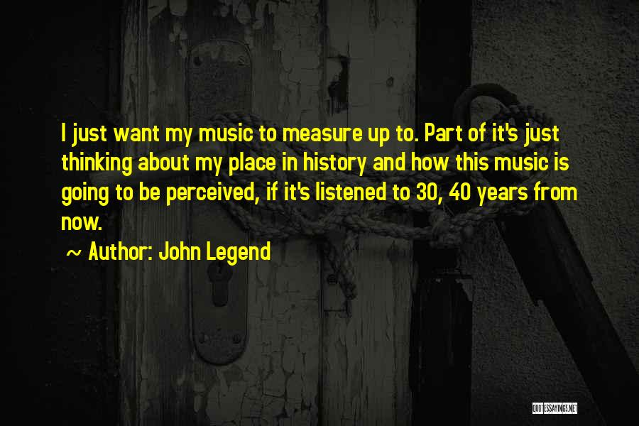 History And Music Quotes By John Legend
