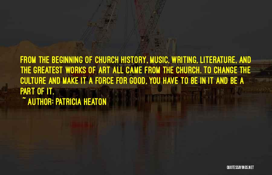 History And Music Quotes By Patricia Heaton