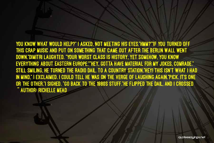History And Music Quotes By Richelle Mead