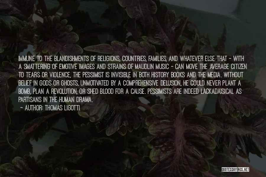 History And Music Quotes By Thomas Ligotti