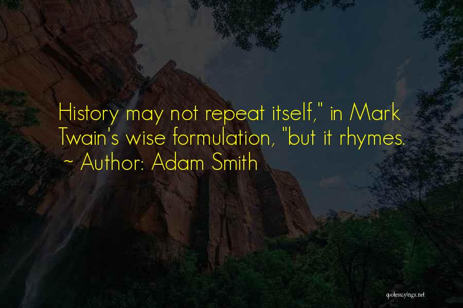 History Repeat Itself Quotes By Adam Smith