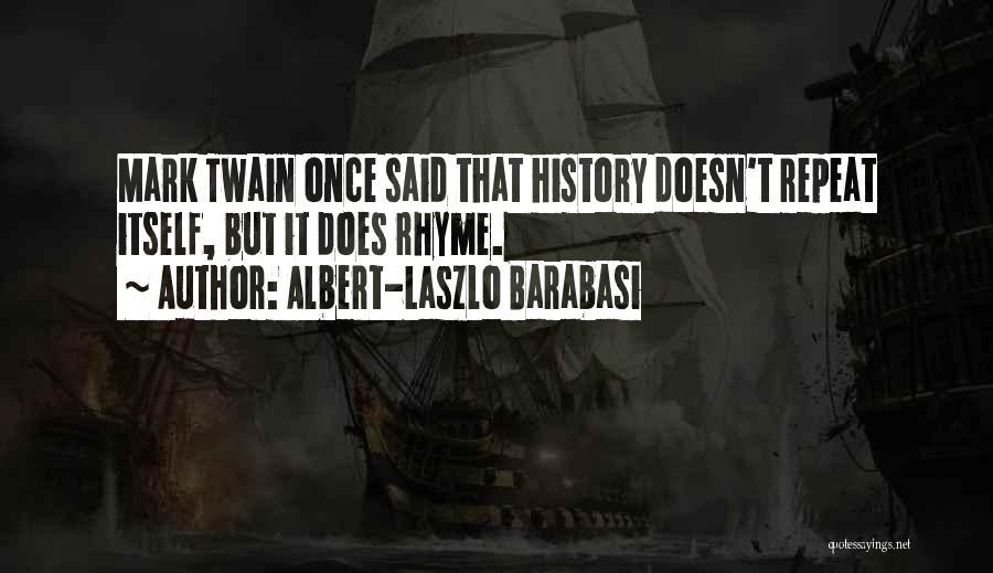 History Repeat Itself Quotes By Albert-Laszlo Barabasi