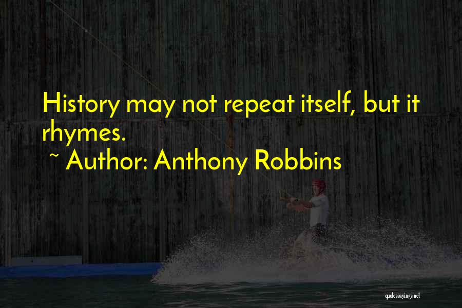 History Repeat Itself Quotes By Anthony Robbins