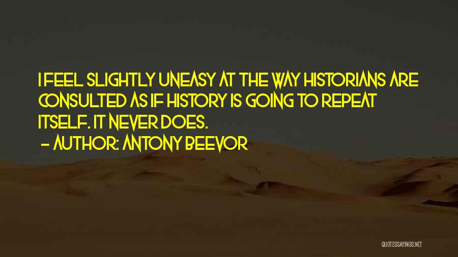History Repeat Itself Quotes By Antony Beevor