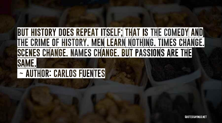 History Repeat Itself Quotes By Carlos Fuentes