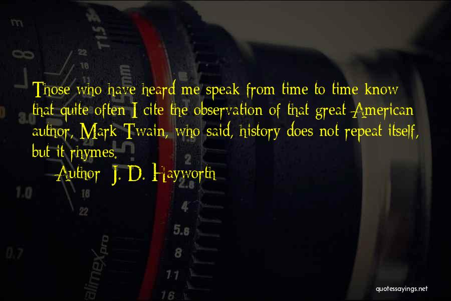 History Repeat Itself Quotes By J. D. Hayworth