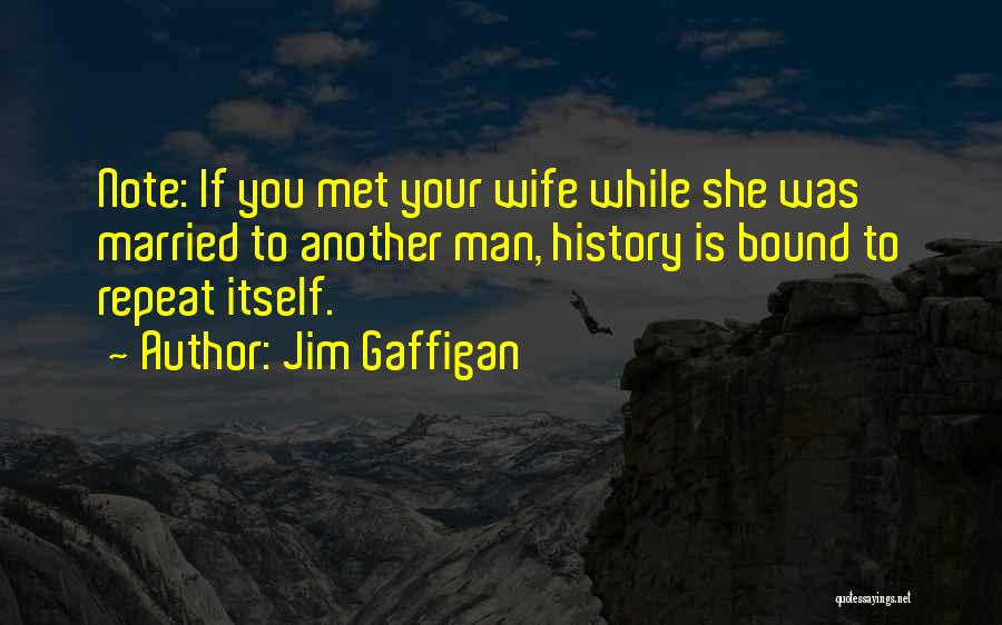 History Repeat Itself Quotes By Jim Gaffigan
