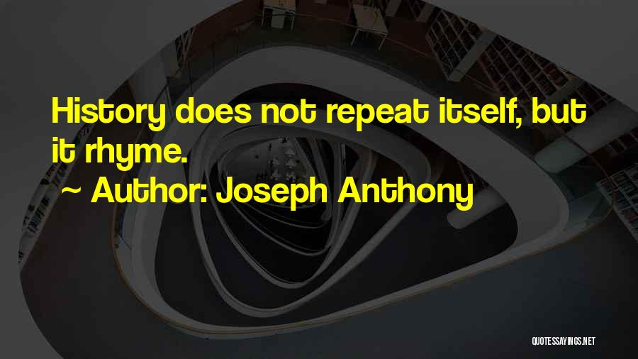 History Repeat Itself Quotes By Joseph Anthony