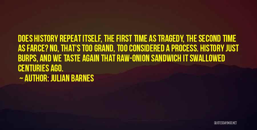 History Repeat Itself Quotes By Julian Barnes
