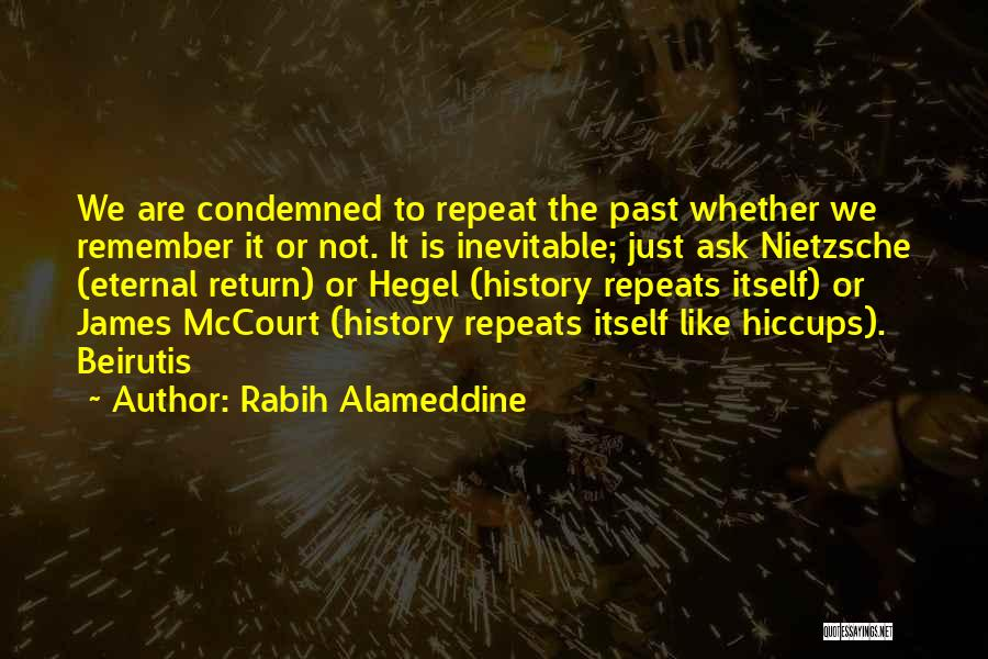 History Repeat Itself Quotes By Rabih Alameddine