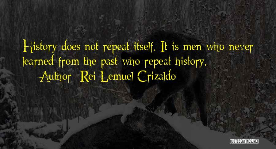History Repeat Itself Quotes By Rei Lemuel Crizaldo