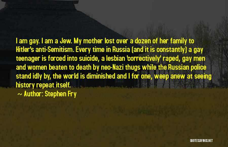 History Repeat Itself Quotes By Stephen Fry