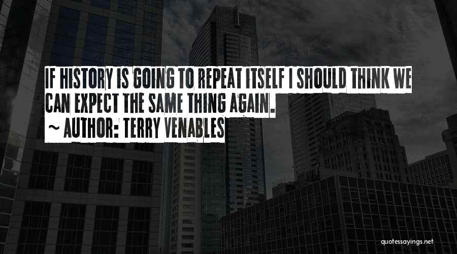 History Repeat Itself Quotes By Terry Venables