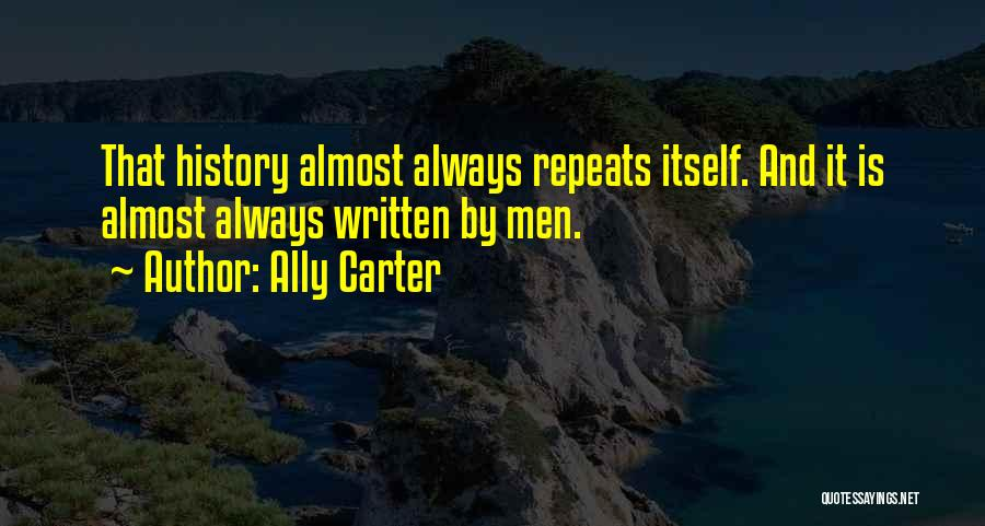 History Repeats Quotes By Ally Carter