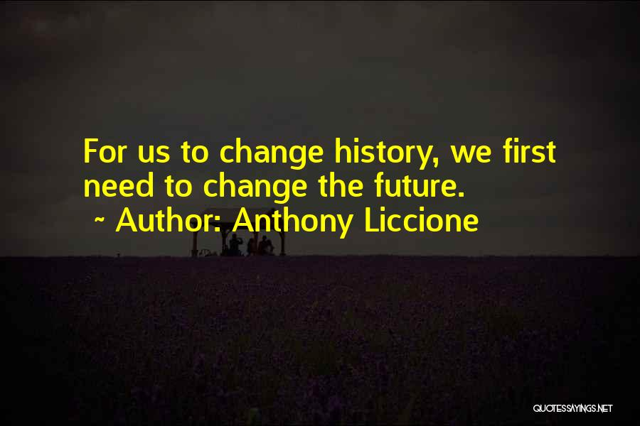 History Repeats Quotes By Anthony Liccione