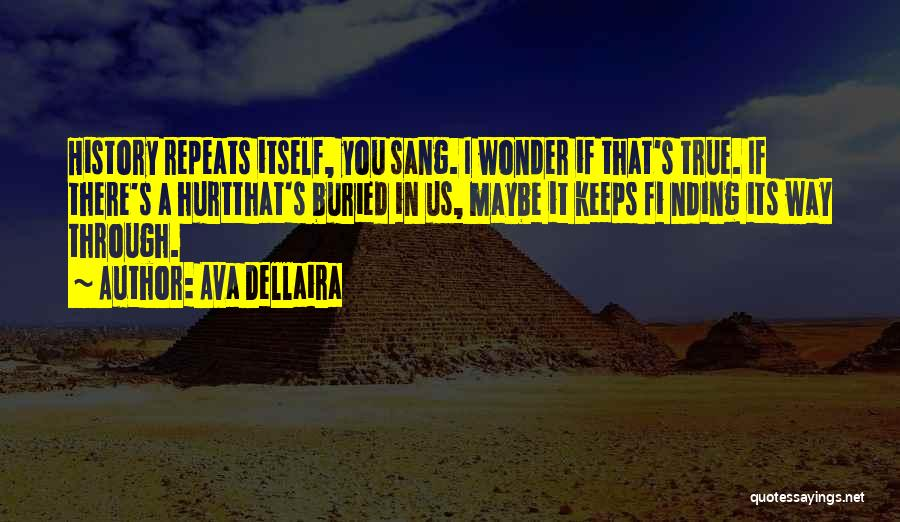 History Repeats Quotes By Ava Dellaira