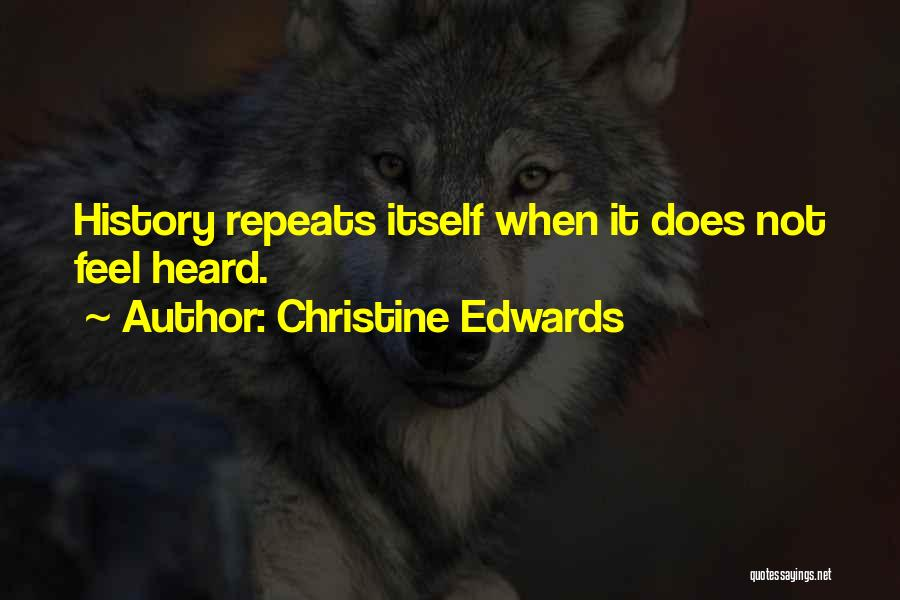History Repeats Quotes By Christine Edwards