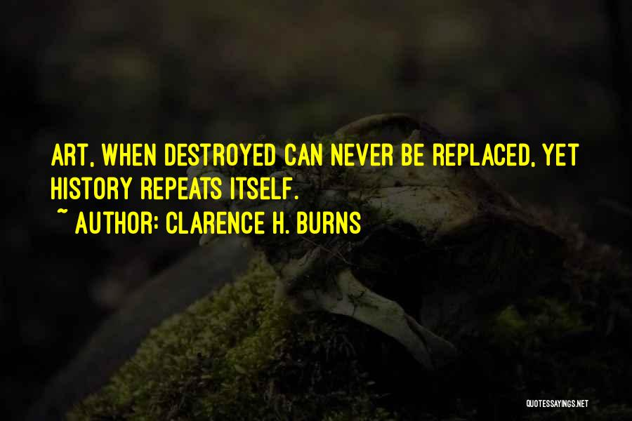 History Repeats Quotes By Clarence H. Burns