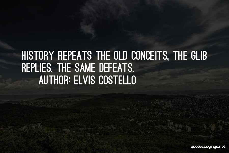 History Repeats Quotes By Elvis Costello