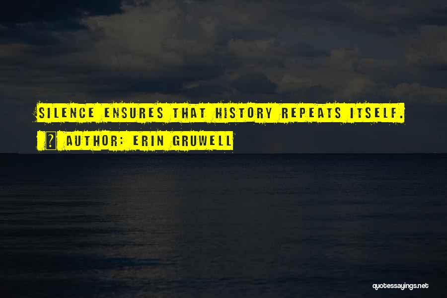 History Repeats Quotes By Erin Gruwell