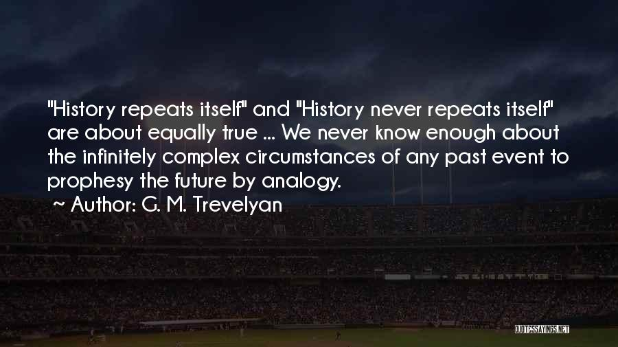 History Repeats Quotes By G. M. Trevelyan