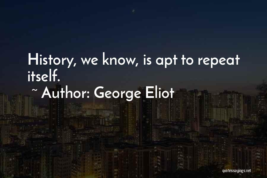 History Repeats Quotes By George Eliot