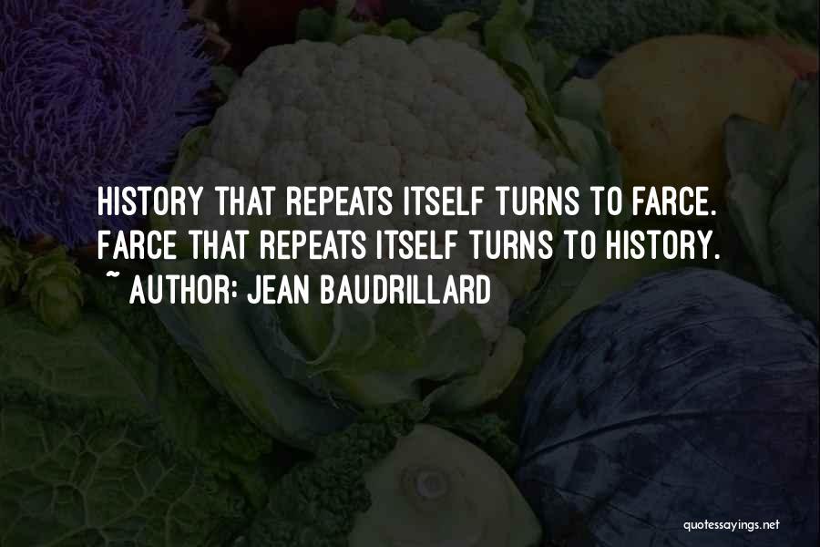 History Repeats Quotes By Jean Baudrillard