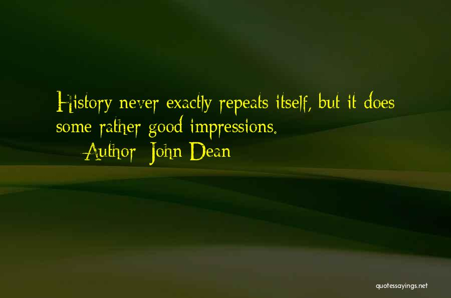 History Repeats Quotes By John Dean
