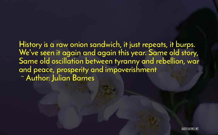 History Repeats Quotes By Julian Barnes