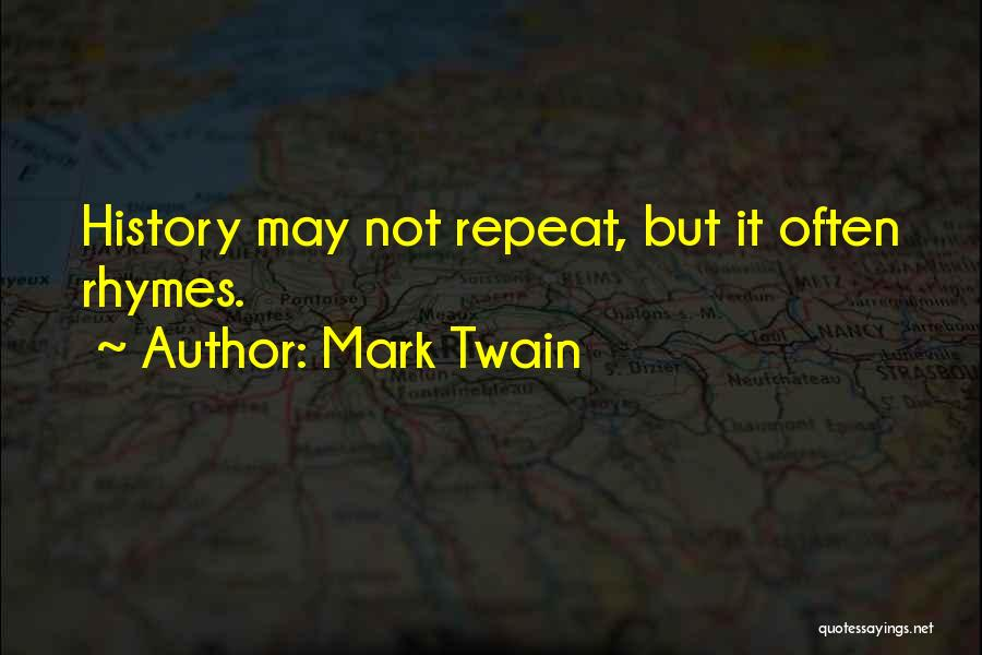 History Repeats Quotes By Mark Twain