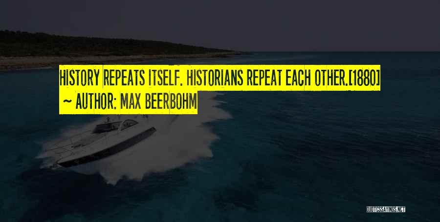 History Repeats Quotes By Max Beerbohm