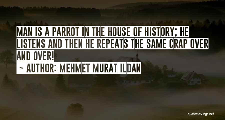 History Repeats Quotes By Mehmet Murat Ildan