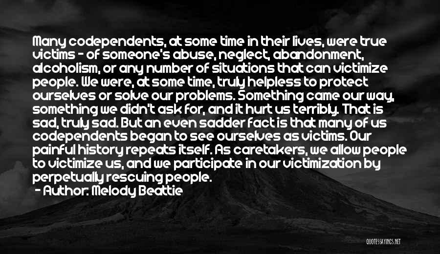 History Repeats Quotes By Melody Beattie
