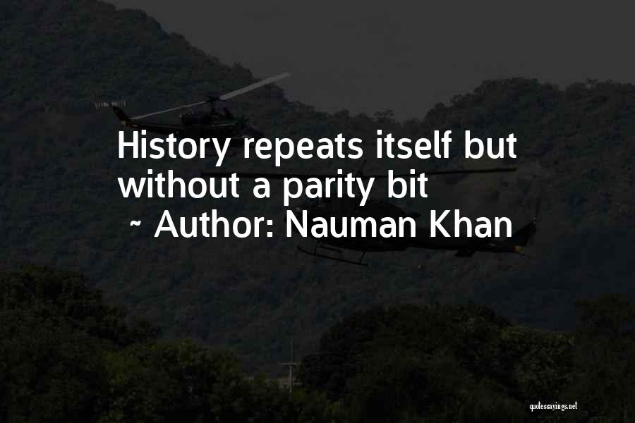 History Repeats Quotes By Nauman Khan