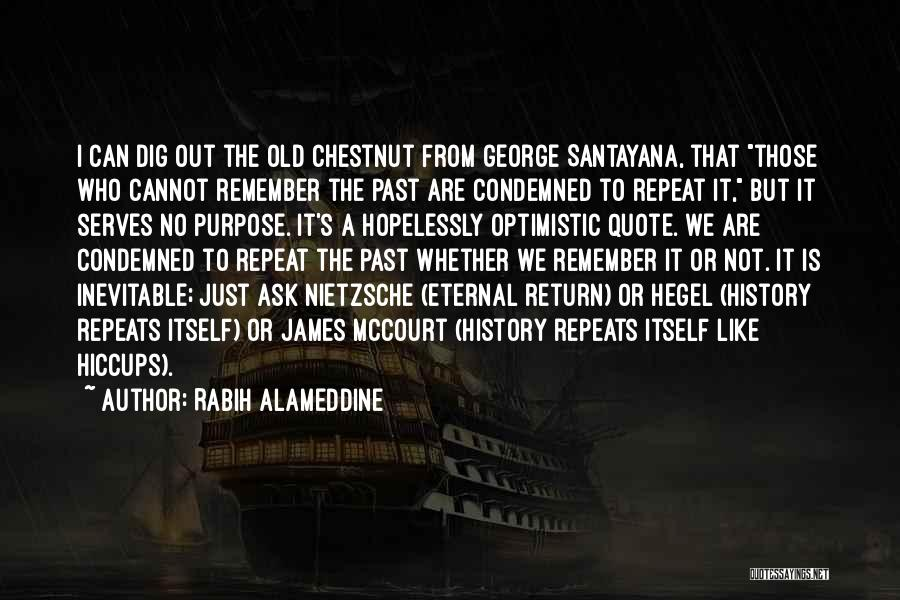 History Repeats Quotes By Rabih Alameddine