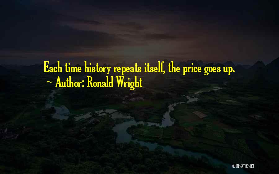 History Repeats Quotes By Ronald Wright