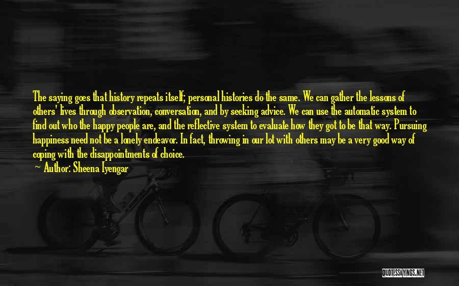 History Repeats Quotes By Sheena Iyengar