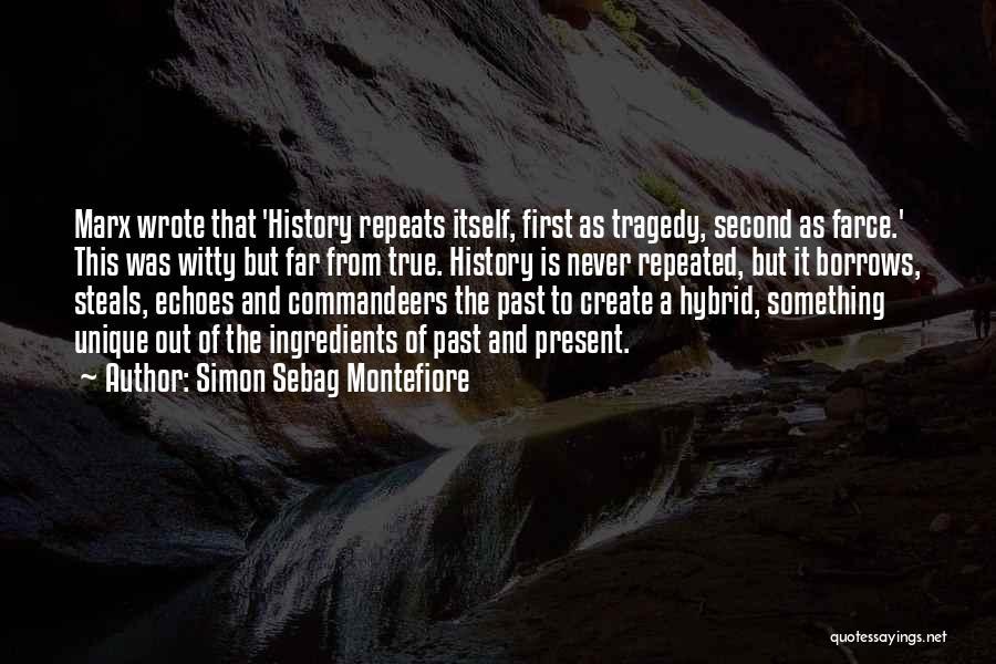 History Repeats Quotes By Simon Sebag Montefiore